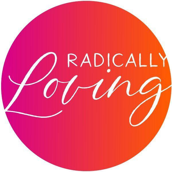 Radicallyloving